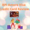BPI Amore Visa Credit Card Review